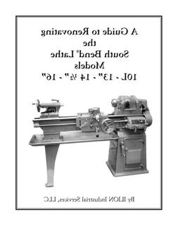 A Guide to Renovating the South Bend Lathe Models 10L 13 14-
