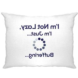 Im Not Lazy... Im Just Buffering... Funny Slogan Pillow Case