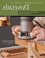 Woodworker's Guide to Dovetails: How to Make the Essent
